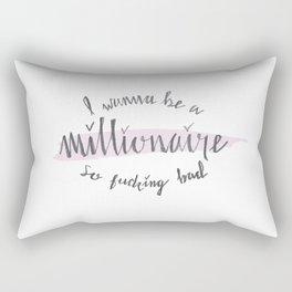 I Wanna Be a Millionaire Rectangular Pillow