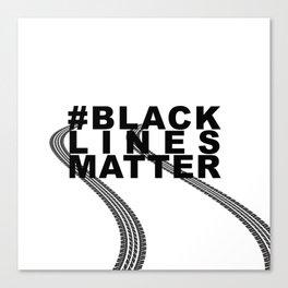 #BLACKLINESMATTER Canvas Print