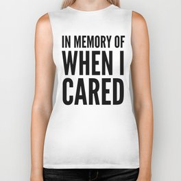 IN MEMORY OF WHEN I CARED Biker Tank