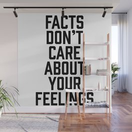 Facts Don't Care About Your Feelings Wall Mural