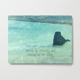 Sea Ocean Goal Choices quote Metal Print