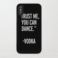Trust Me Dance Vodka Funny Quote Slim Case iPhone X
