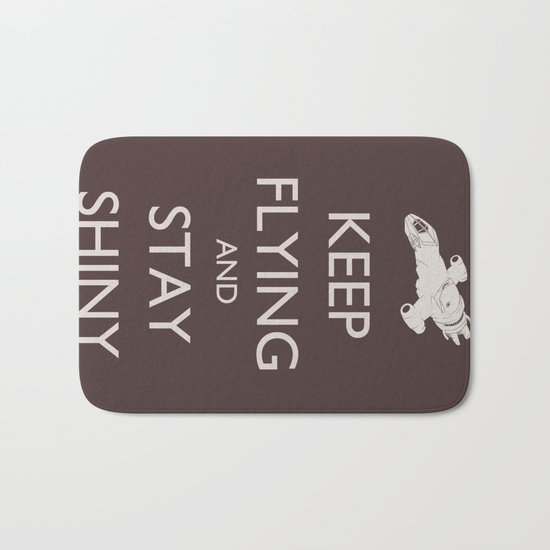 Keep Flying and Stay Shiny Bath Mat