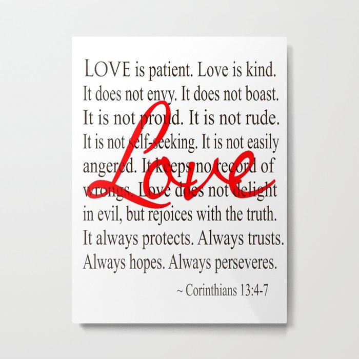 Love is Patient, Love is Kind. Metal Print