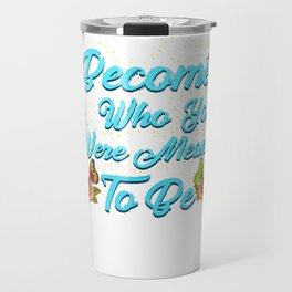 Cute Become Who You Were Meant To Be Butterfly Travel Mug