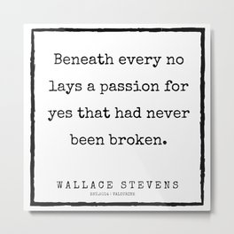 63      |200227 | Wallace Stevens Quotes | Wallace Stevens Poems Metal Print