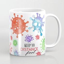 Keep Yo Distance Fool Coffee Mug