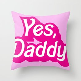 Yes, Daddy Parody DDLG design Throw Pillow