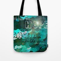 bible verse Tote Bags featuring Anchors- Bible Verse by Mermaid94