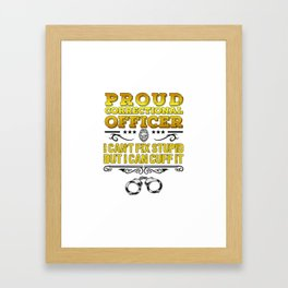 Proud Correctional Officer Funny Law Enforcement Gift Framed Art Print