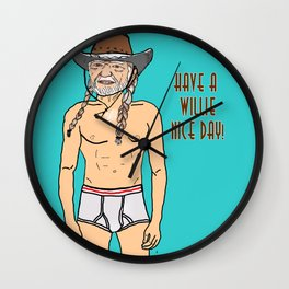 Have a Willie Nice Day Wall Clock