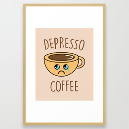 Depresso Coffee, Funny, Quote, Coffee Framed Art Print