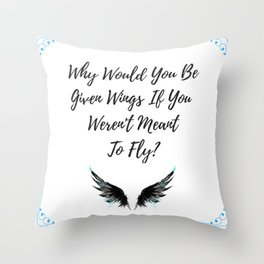 Why Would You Be Given Wings If You Weren't Meant To Fly - Ava Lavender Quote Throw Pillow