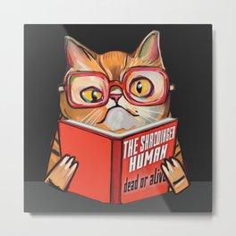 The schrodinger human dead or alive nerd geek cat Metal Print