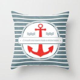 A Smooth Sea Never Made a Skilled Sailor Throw Pillow