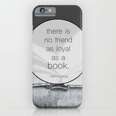 Books: No Friend As Loyal Slim Case iPhone 6s