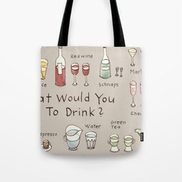 What would you like to drink? Tote Bag