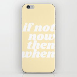 if now now then when iPhone Skin