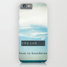 Dreams have no boundaries iPhone 6s Slim Case