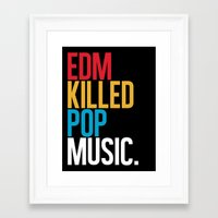 edm Framed Art Prints featuring EDM Killed Pop Music by DropBass