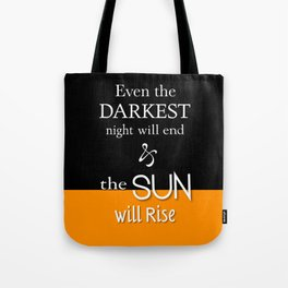Even The Darkest Night Tote Bag