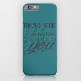 And Then There's You iPhone Case
