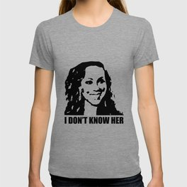 I don't know her T-shirt