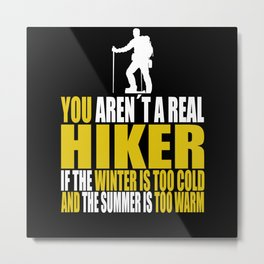 Hiking Quotes funny Metal Print
