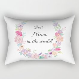 Best Mom in the world! Rectangular Pillow