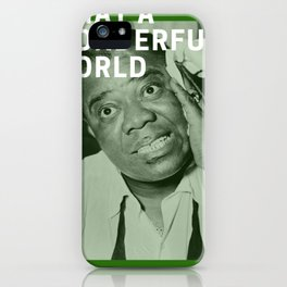 What a Wonderful World - Louis Armstrong iPhone Case