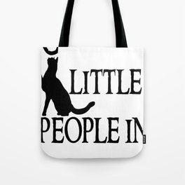 Cats are little people... Tote Bag