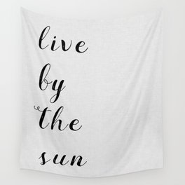 Live By The Sun Wall Tapestry