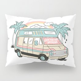 LIVIN' FOR THE WEEKEND Pillow Sham