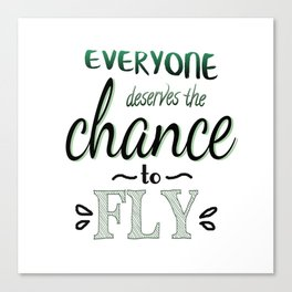 Everyone Deserves The Chance To Fly | Defying Gravity Canvas Print