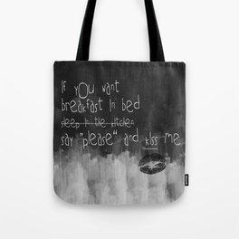 ...say please & kiss me Tote Bag