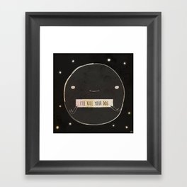 This Moon Will Kill Your Dog Framed Art Print