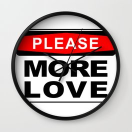 More Love please Wall Clock