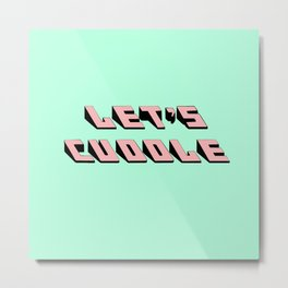 Let's Cuddle Metal Print