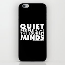Quiet People have the Loudest Minds | Typography Introvert Quotes Black Version iPhone Skin