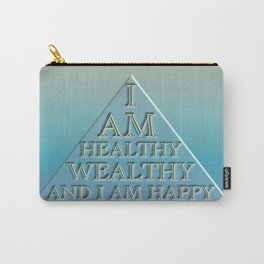 I AM Healthy, Wealthy and I AM Happy Carry-All Pouch