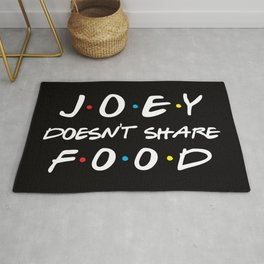 Joey Doesn't Share Food, Funny Quote Rug