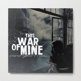 This War of Mine (Kabby) Metal Print