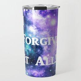 Teal Violet Galaxy : I Forgive It All Travel Mug