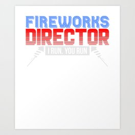 Fireworks Director  4th Of July Art Print