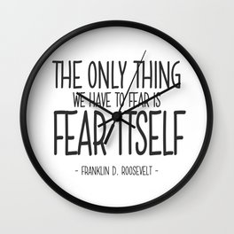 Fear Itself Quote - Franklin D Roosevelt Wall Clock