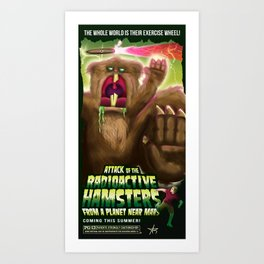 Attack of the Radioactive Hamsters From A Planet Near Mars Art Print