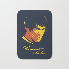 The Moment in Freedom - BruceLee quote Bath Mat