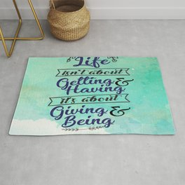Life isn't about getting and having Inspirational Motivational Quotes Design Rug