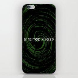 Do You Think I'm Spooky? iPhone Skin
