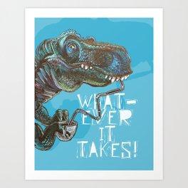 Whatever It Takes Art Print